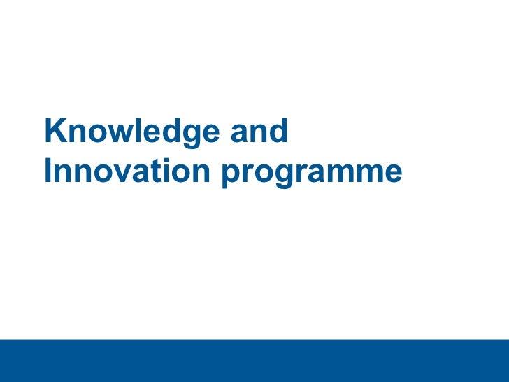 Knowledge andInnovation programme