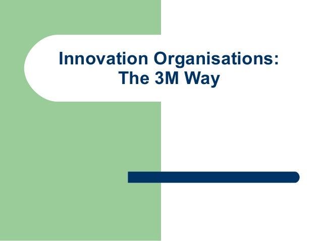 Innovation Organisations: The 3M Way