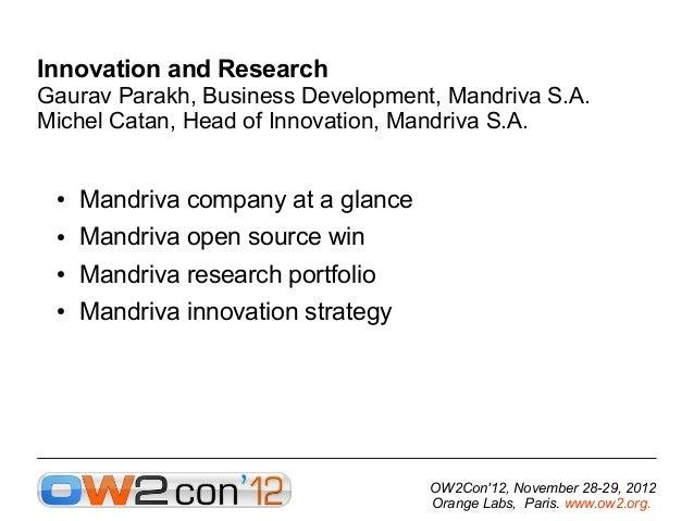 Innovation and ResearchGaurav Parakh, Business Development, Mandriva S.A.Michel Catan, Head of Innovation, Mandriva S.A. ●...