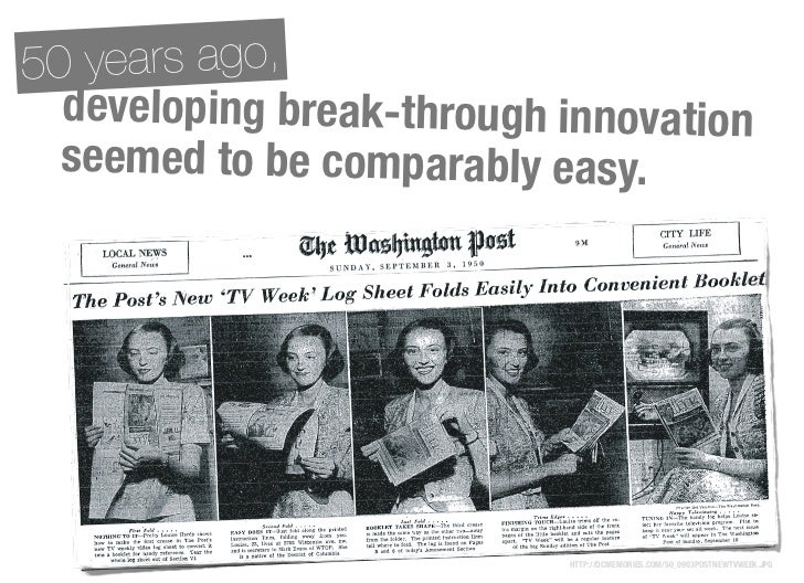 50 years ago,  developing break-through innovation  seemed to be comparably easy.                           HTTP://DCMEMOR...