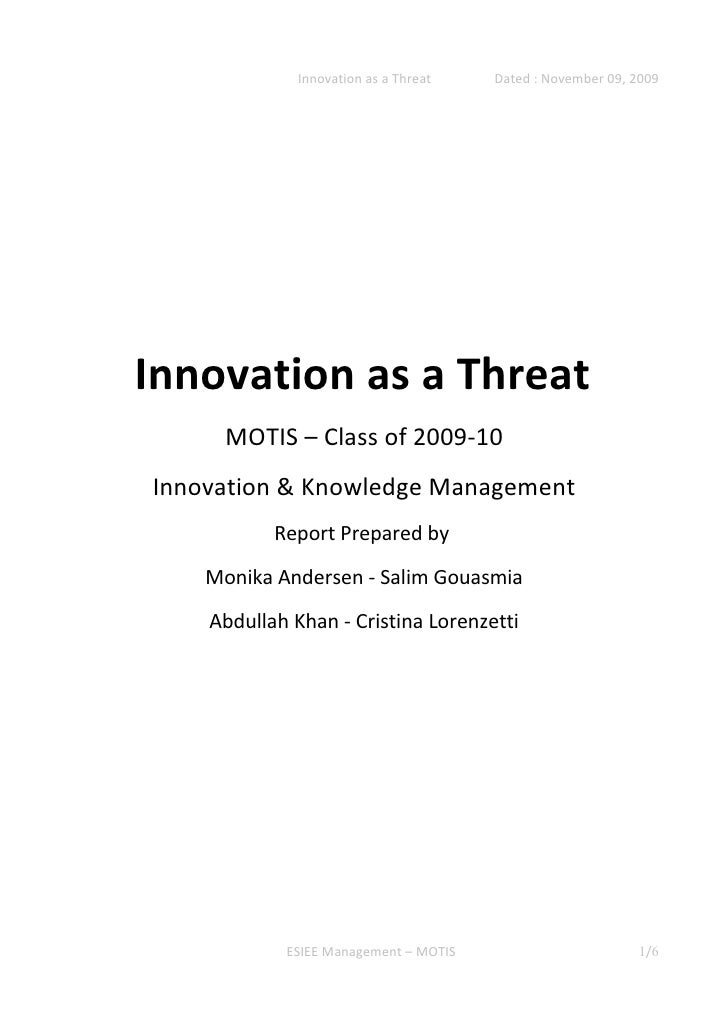 Innovation as a Threat   Dated : November 09, 2009     Innovation as a Threat       MOTIS – Class of 2009-10 Innovation & ...
