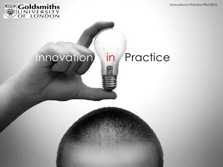 Innovation in Practice Pilot 2010     Innovation   in Practice