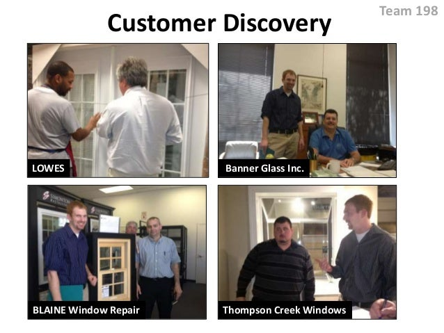 Customer Discovery Team 198 LOWES BLAINE Window Repair Thompson Creek Windows Banner Glass Inc.