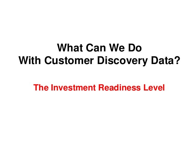 What Can We Do With Customer Discovery Data? The Investment Readiness Level