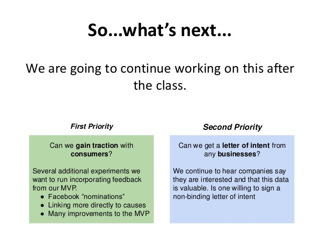 So...what's next... We are going to continue working on this after the class. Can we gain traction with consumers? Several...
