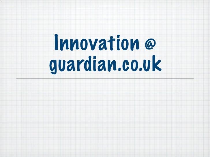 Innovation @ guardian.co.uk