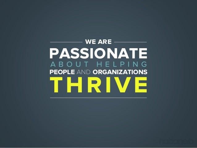 thrive people and organizations we are passionatea b o u t h e l p i n g