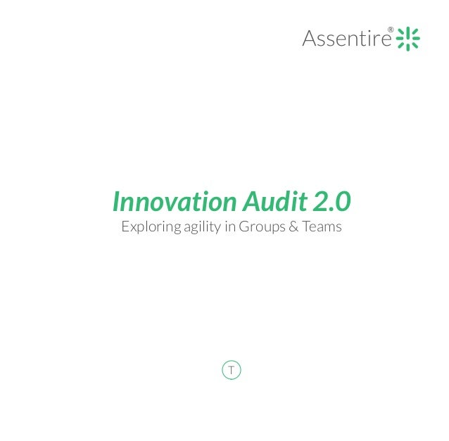 Innovation Audit 2.0 Exploring agility in Groups & Teams T