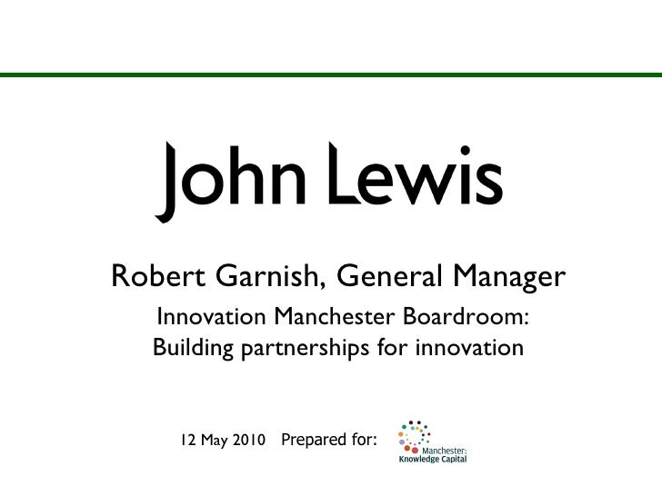 Robert Garnish, General Manager   Innovation Manchester Boardroom: Building partnerships for innovation 12 May 2010   Prep...