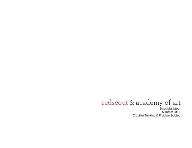 redscout & academy of art                              Brian Mahlstedt                               Summer 2012         C...