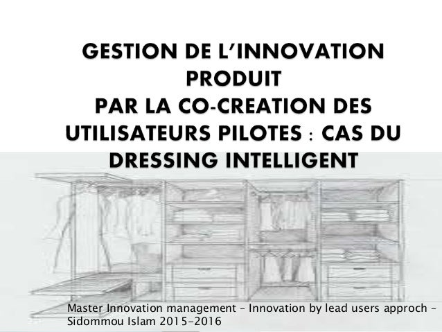 Master Innovation management – Innovation by lead users approch – Sidommou Islam 2015-2016
