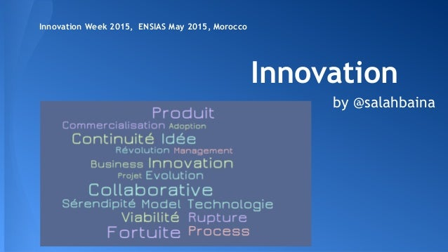 Innovation by @salahbaina Innovation Week 2015, ENSIAS May 2015, Morocco