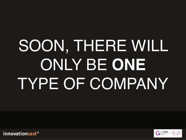 innovationcast® SOON, THERE WILL ONLY BE ONE  TYPE OF COMPANY innovationcast®