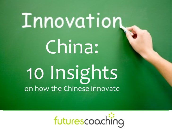 China:10 Insightson how the Chinese innovate
