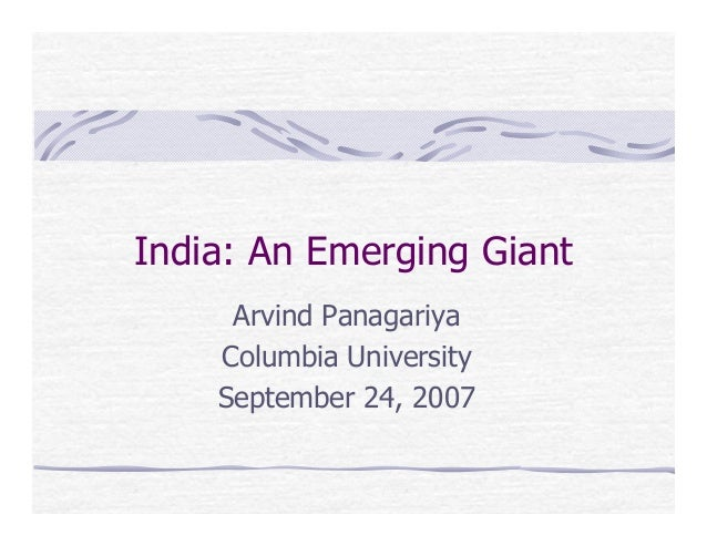 India: An Emerging Giant     Arvind Panagariya    Columbia University    September 24, 2007