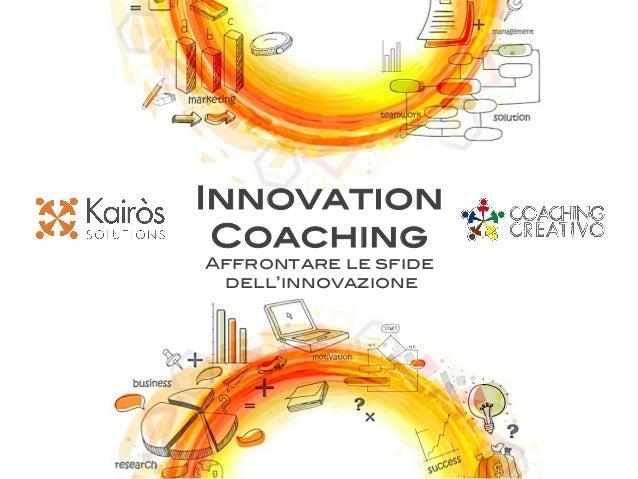 Innovation Coaching! Affrontare le sfide! dell'innovazione!