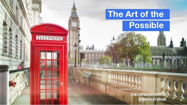 The Art of the Possible @andreasiodmok @policylabuk