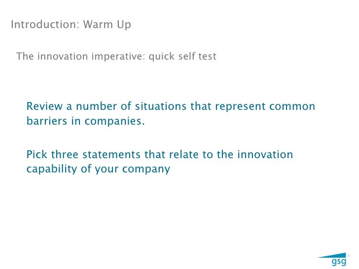 Introduction: Warm UpThe innovation imperative: quick self test  Review a number of situations that represent common  barr...