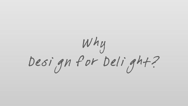 Why Design for Delight?