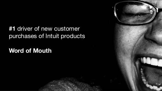 #1 driver of new customer purchases of Intuit products Word of Mouth