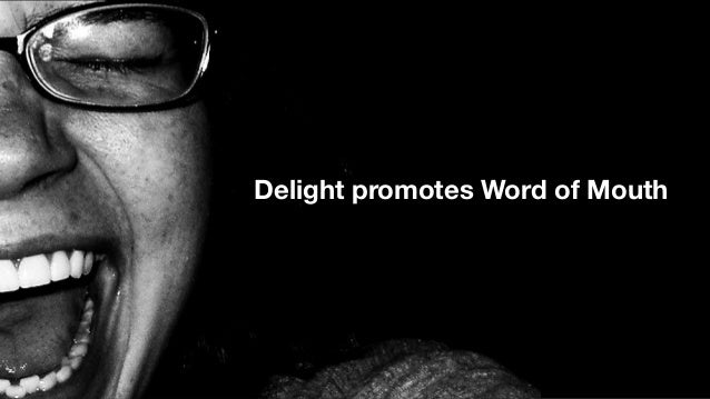 Delight promotes Word of Mouth