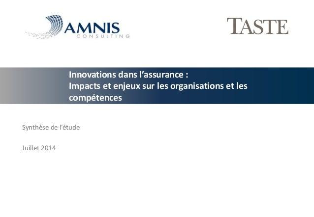 Innovations dans l'assurance : Impacts et enjeux sur les organisations et les compétences  Synthèse de l'étude  Juillet 20...