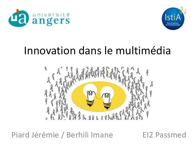 Innovation dans le multimédia Piard Jérémie / Berhili Imane EI2 Passmed