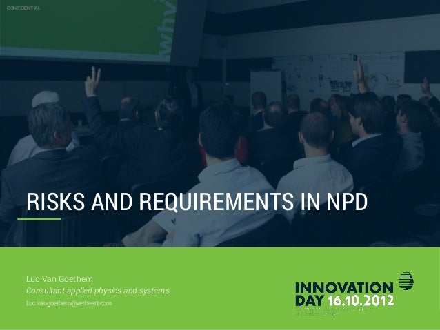 CONFIDENTIAL October 26th 2012 Slide 2 RISKS AND REQUIREMENTS IN NPD CONFIDENTIAL Luc Van Goethem Consultant applied physi...