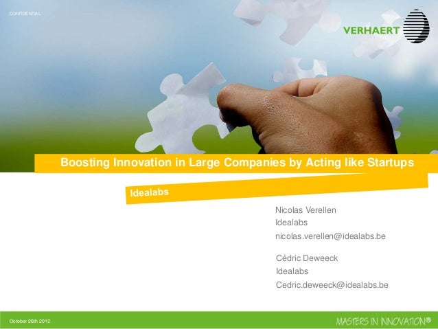 CONFIDENTIAL  Boosting Innovation in Large Companies by Acting like Startups  Nicolas Verellen Idealabs nicolas.verellen@i...