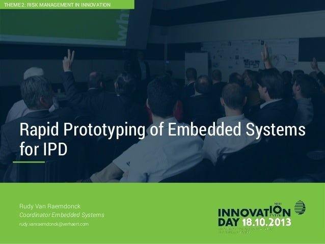 2 Rapid Prototyping of Embedded Systems for IPD CONFIDENTIAL Rudy Van Raemdonck Coordinator Embedded Systems rudy.vanraemd...