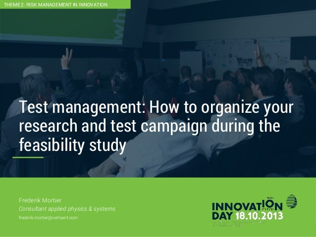 2 Test management: How to organize your research and test campaign during the feasibility study CONFIDENTIAL Frederik Mort...
