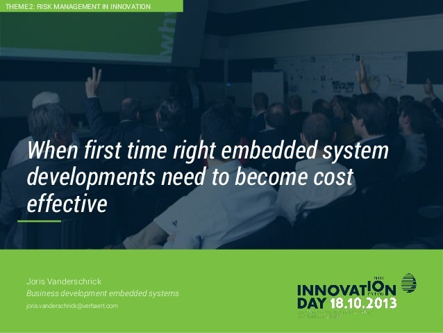2 When first time right embedded system developments need to become cost effective CONFIDENTIAL Joris Vanderschrick Busine...