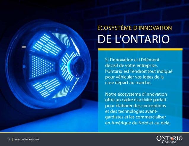 1 | ÉCOSYSTÈME D'INNOVATION DE L'ONTARIO Si l'innovation est l'élément décisif de votre entreprise, l'Ontario est l'endroi...