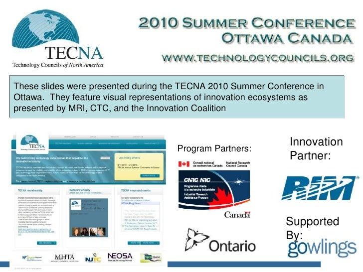 These slides were presented during the TECNA 2010 Summer Conference in Ottawa.  They feature visual representations of inn...