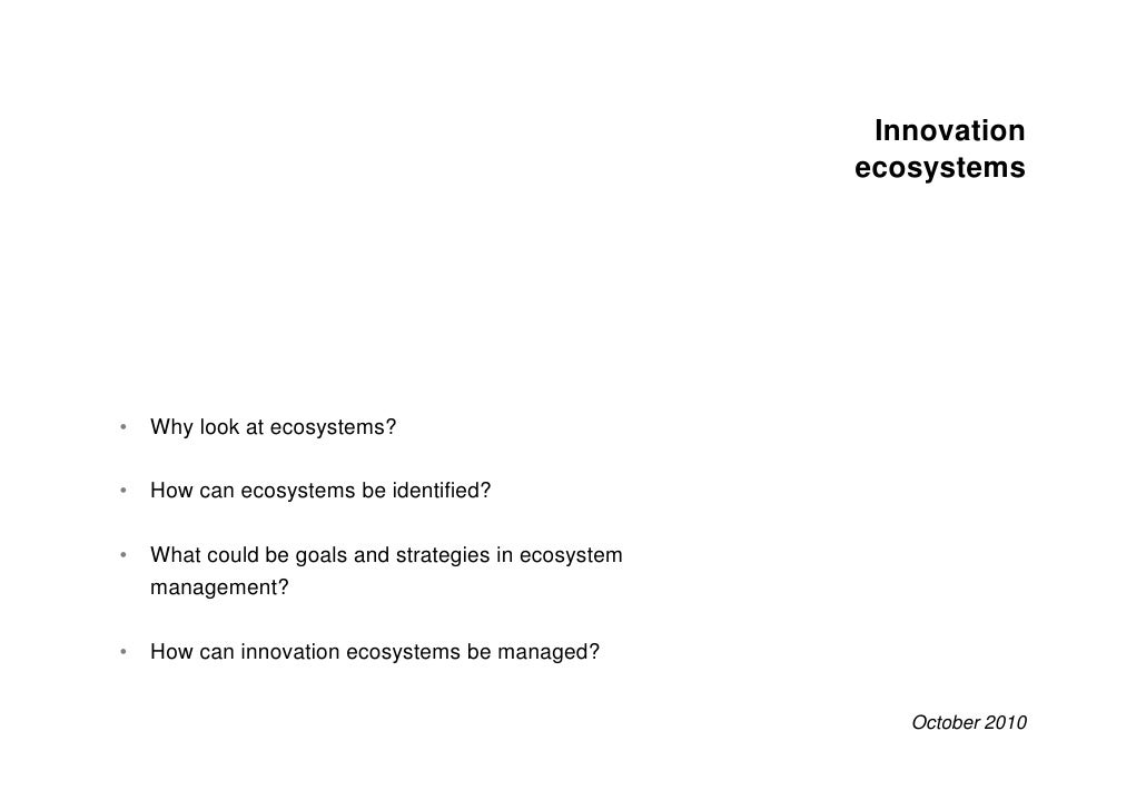Innovation                                                                 ecosystems     •   Why look at ecosystems?  •  ...