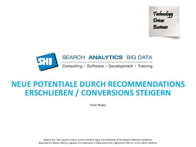 Technology  Drives  Business  NEUE POTENTIALE DURCH RECOMMENDATIONS  ERSCHLIEßEN / CONVERSIONS STEIGERN  Daniel Wrigley  A...