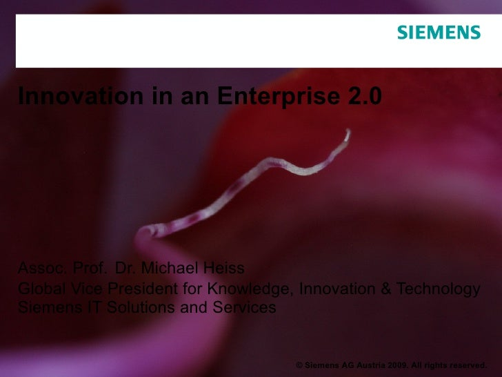 Innovation in an Enterprise 2.0 Assoc. Prof.   Dr. Michael Heiss Global Vice President for Knowledge, Innovation & Technol...