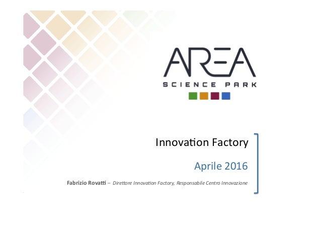 Aprile  2016   Fabrizio  Rova+  –    Dire'ore  Innova-on  Factory,  Responsabile  Centro  Innovazion...