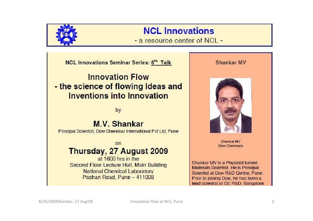 8/29/2009Shankar, 27 Aug'09   !nnovation flow at NCL, Pune   2