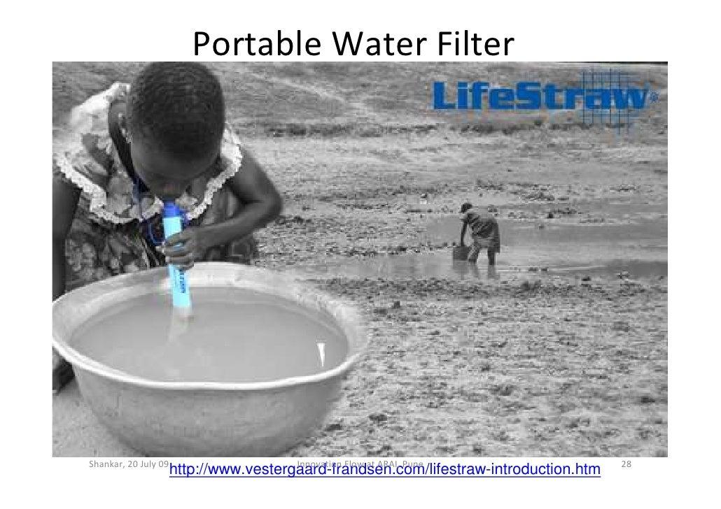 Portable Water Filter     Shankar, 20 July 09                     Innovation Flow at ARAI, Pune                  28       ...