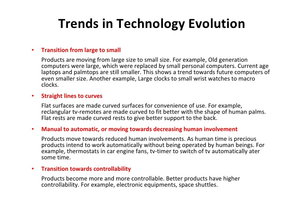 Trends in Technology Evolution •   Transition from large to small     Products are moving from large size to small size. F...