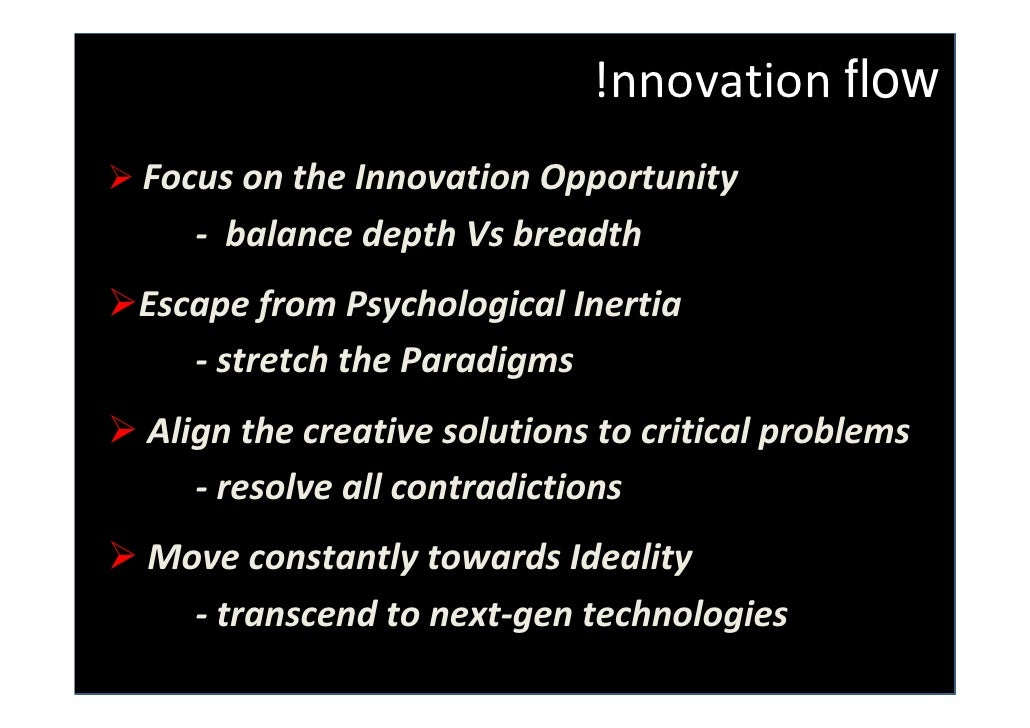 !nnovation flow Focus on the Innovation Opportunity    - balance depth Vs breadth Escape from Psychological Inertia    - s...
