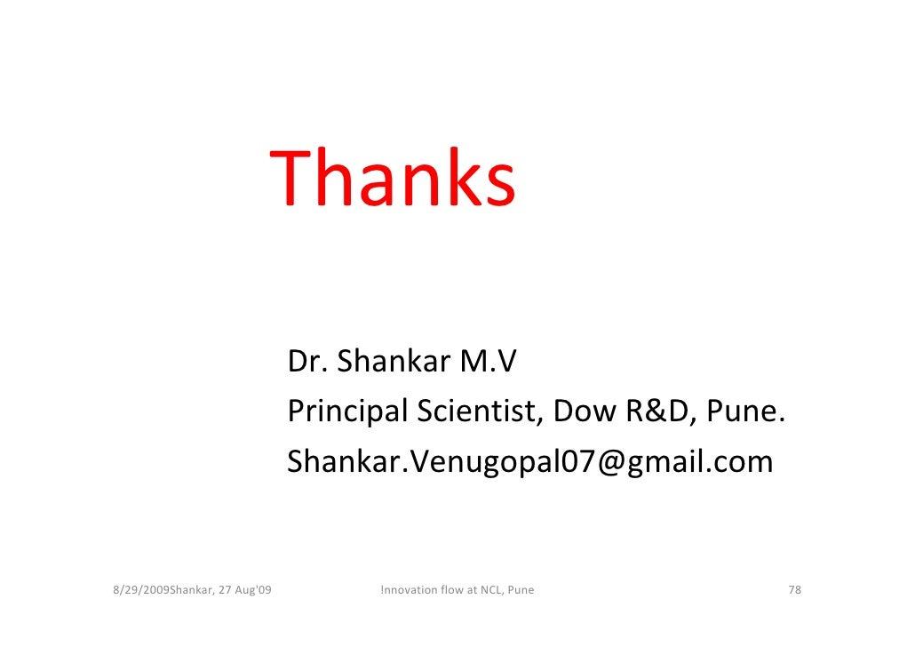 Thanks                               Dr. Shankar M.V                               Principal Scientist, Dow R&D, Pune.    ...