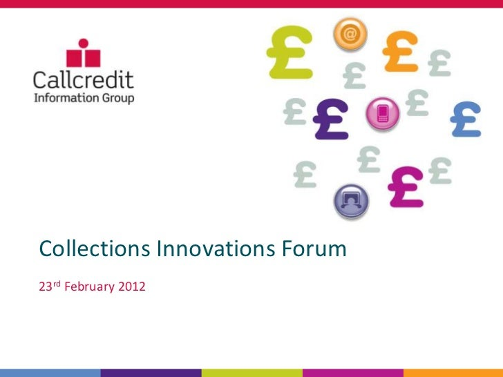 Collections Innovations Forum23rd February 2012