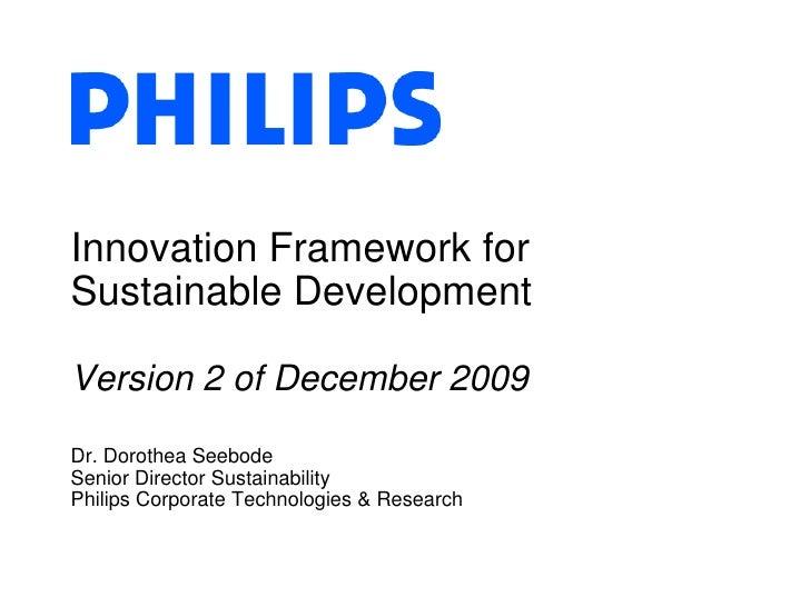 Innovation Framework for Sustainable DevelopmentVersion 2 of December 2009 Dr. Dorothea SeebodeSenior Director Sustainabil...