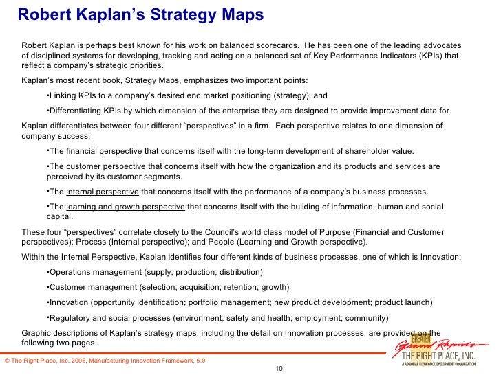 Robert Kaplan's Strategy Maps <ul><li>Robert Kaplan is perhaps best known for his work on balanced scorecards.  He has bee...