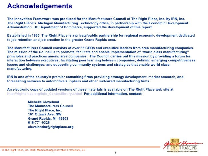 Acknowledgements The Innovation Framework was produced for the Manufacturers Council of The Right Place, Inc. by IRN, Inc....