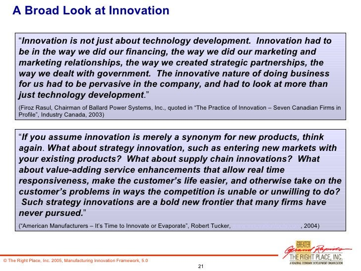 """A Broad Look at Innovation """" Innovation is not just about technology development.  Innovation had to be in the way we did ..."""