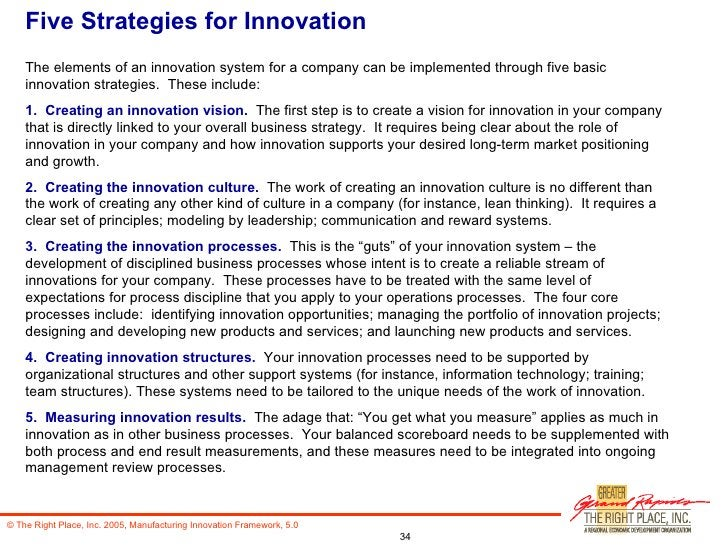 Five Strategies for Innovation The elements of an innovation system for a company can be implemented through five basic in...