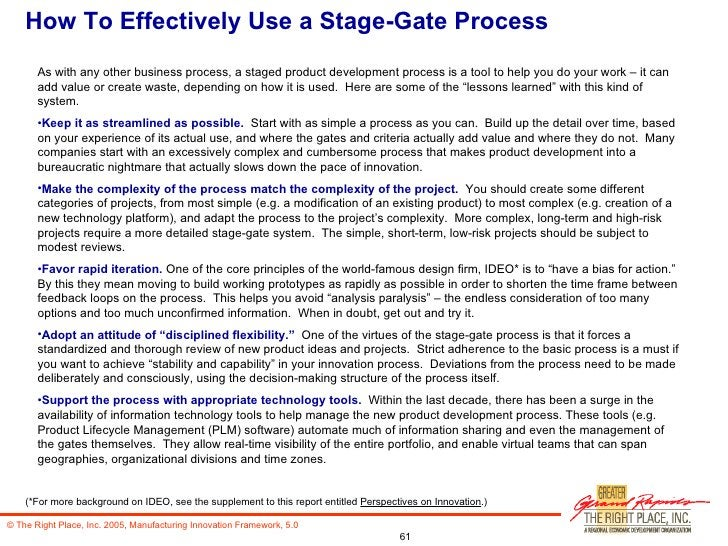 How To Effectively Use a Stage-Gate Process <ul><li>As with any other business process, a staged product development proce...